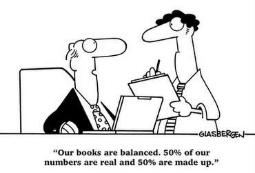 "Two men, one says: ""Our books are balanced. 50% of our numbers are real and 50% are made up."""